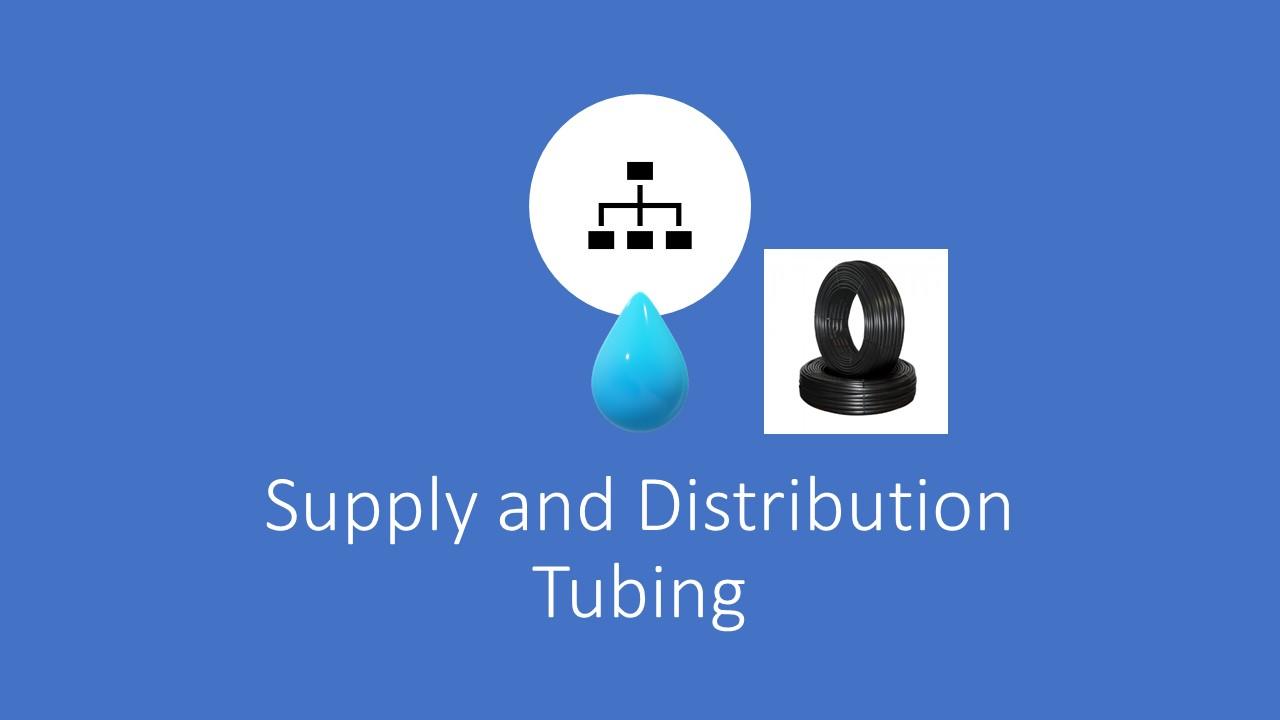 Drip Irrigation Supply and Distribution Tubing